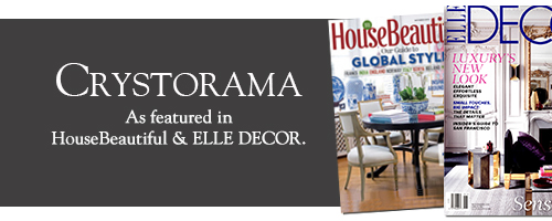 CRYSTORAMA | As featured in HouseBeautiful & ELLE DECOR