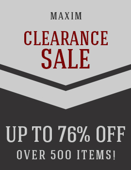 MAXIM CLEARANCE SALE! Save up to 76% on OVER 500 Items!