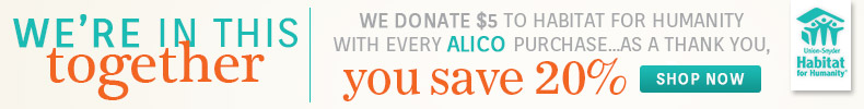 Save 20% on Alico and we donate $5 for every order to Habitat for Humanity!