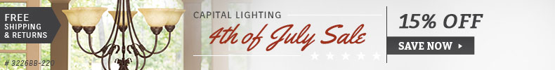 Capital Lighting | 4th of July Sale | 15% Off the Entire Line