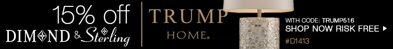 Dimond & Sterling | 15% Off Trump Home