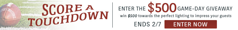 Score a Touchdown | Win $500 Towards the PERFECT Lighting to Impress Your Guests!