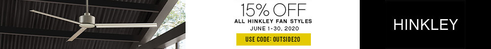 15% Off All Hinkley Fan Styles | June 1-30, 2020 | Use Code: OUTSIDE20