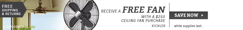 Kichler | Free Fan with $250 Ceiling Fan Purchase
