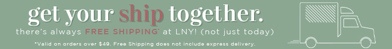 Get Your Ship Together | there's always free shipping* at LNY! (not just today) | Ship To It