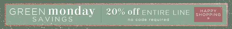 A Bright Start to Your Holiday  Green Monday Savings | 20% OFF The Entire Line | no code required | Happy Shopping