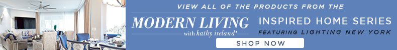 View all of the products from the Modern Living with Kathy Ireland's Inspired Home Series featuring Lighting New York!