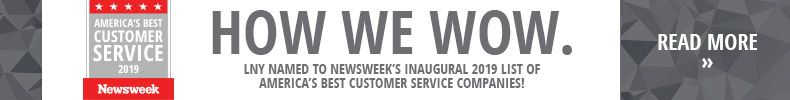 How We Wow. LNY named to Newsweek's inaugural 2019 list of America's Best Customer Service Companies! READ MORE »