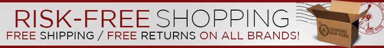 Risk-Free Shopping on All Brands at Lighting New York!