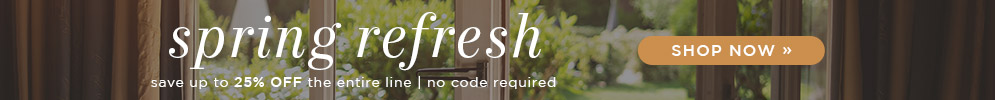 Spring Refresh | Save 15% Off the Entire Line | No Code Required | Shop Now