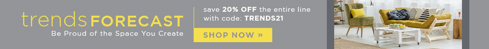 Trends Forecast | Save 20% Off the Entire Line | With Code: TRENDS21 | Shop Now
