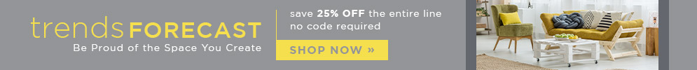 Trends Forecast | Save 25% Off the Entire Line | No Code Required | Shop Now