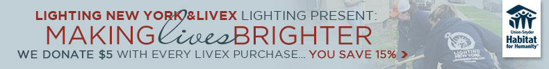 YOU SAVE 15% on Livex Lighting, WE DONATE $5 to Habitat for Humanity!
