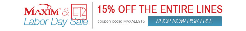 MAXIM & ET2 Labor Day Sale | 15% off The ENTIRE Line