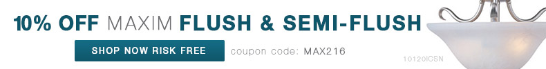 Maxim | 10% Off Flush & Semi-Flush