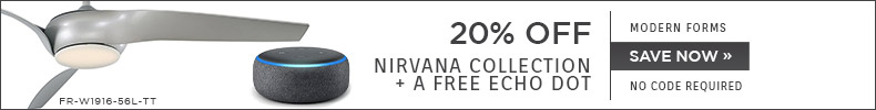 Modern Forms | 20% OFF Nirvana Collection + A Free Echo Dot | no code required | Save Now