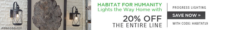 Habitat for Humanity Lights the Way Home with Progress Lighting | 20% Off the Entire Line | With Code: HABITAT19