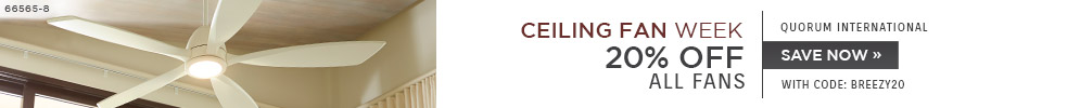 Ceiling Fan Week | Quorum | 20% Off Ceiling Fans | With Code: BREEZY20 | Save Now