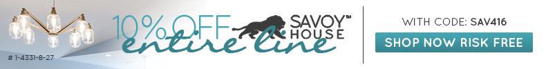 Savoy House | 10% Off the Entire Line