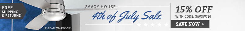 Savoy House | 4th of July Sale | 15% Off the Entire Line
