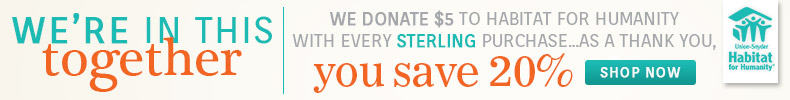 Save 20% on Sterling and we donate $5 for every order to Habitat for Humanity!