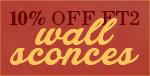 10% off ET2 WALL SCONCES!