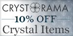 Save 10% on CRYSTAL ITEMS from CRYSTORAMA!