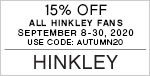 15% Off All Hinkley Fans | September 8-30, 2020 | Use Code: AUTUMN20