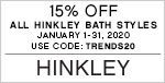 15% Off All Hinkley Bath Styles | January 1-31, 2020 | Use Code: TRENDS20