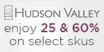 HUDSON VALLEY SALE EVENT! Save 25% on select skus while supplies last!