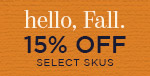 Hello, Fall | 15% Off Select Skus | No Code Required | Shop Now
