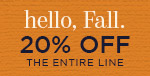 Hello Fall | 20% Off the Entire Line | No Code Required | Shop Now