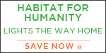 Habitat For Humanity Lights The Way Home | Save Now