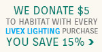 Livex | Habitat for Humanity | 15% Off the Entire Line
