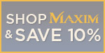Shop MAXIM & Save 10%!