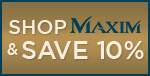 Maxim | 10% off the ENTIRE line!