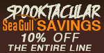 SPOOKTACULAR SEAGULL SAVINGS! 10% off the ENTIRE line!