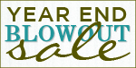 YEAR END BLOWOUT SALE!