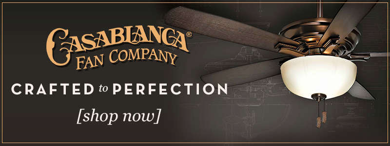 CASABLANCA FANS: CRAFTED to PERFECTION!