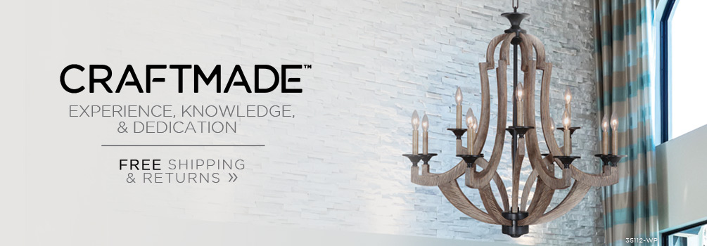 Craftmade | Experience, Knowledge, & Dedication | Free Shipping & Returns