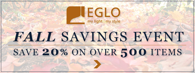 EGLO Fall Savings Event, SAVE 20% on OVER 500 items!
