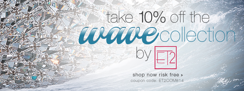 Save 10% on the WAVE Collection by ET2!