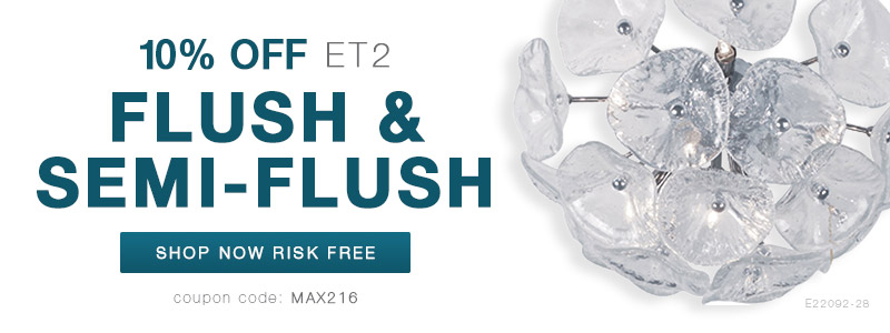 ET2 | 10% Off Flush & Semi-Flush