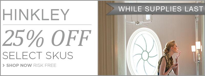 SAVE 25% on select HINKLEY skus!