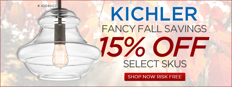 KICHLER fancy fall savings! 15% OFF SELECT SKUS!
