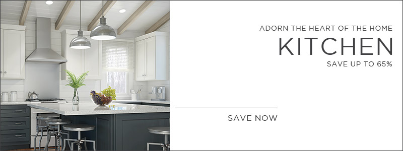 Adorn The Heart of the Home | Kitchen | Save Up To 65% | Save Now