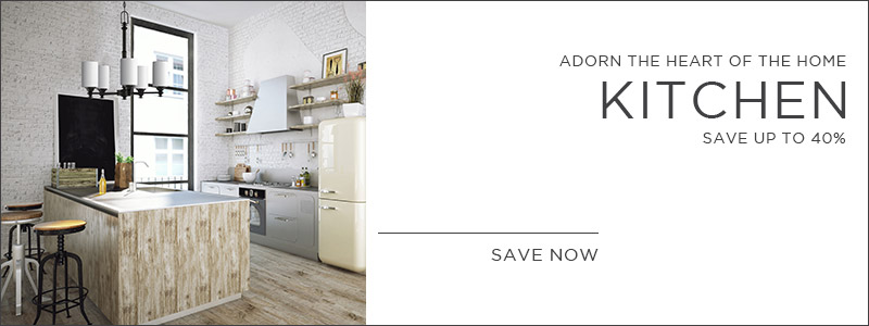 Adorn The Heart of the Home | Kitchen | Save Up To 40% | Save Now