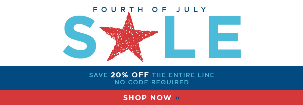 Fourth of July Sale | Save 20% Off the Entire Line | No Code Required | Shop Now
