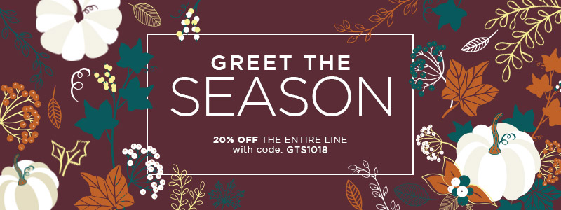 Greet The Season | 20% OFF The Entire Line with code: GTS1018