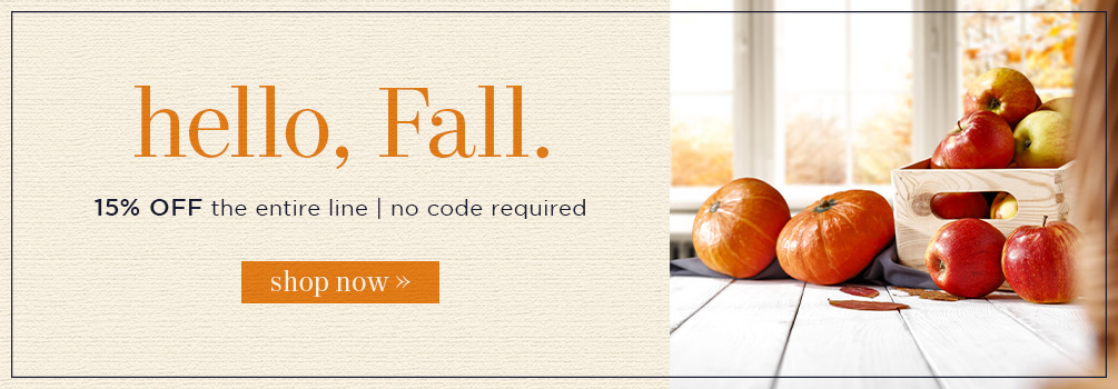 Hello, Fall | 15% Off the Entire Line | No Code Required | Shop Now